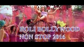 HOLI LATEST BOLLYWOOD NONSTOP 2016 HINDI SONGS / HOLI NONSTOP MASHUP BOLLYWOOD 2016 DJ MIXES