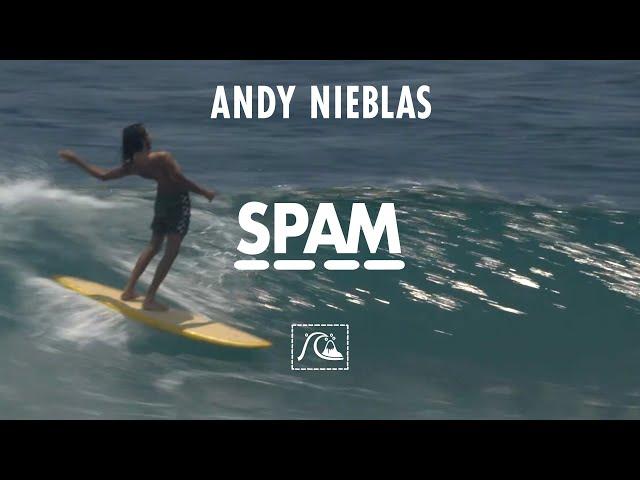 SPAM – ANDY NIEBLAS