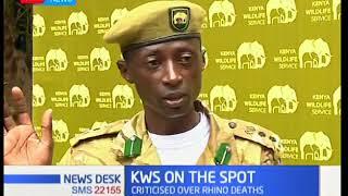 Kenya Wildlife Service defends self against criticism over the death of nine rhinos
