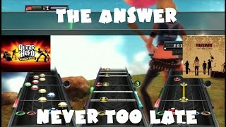 The Answer - Never Too Late - Guitar Hero World Tour Expert Full Band