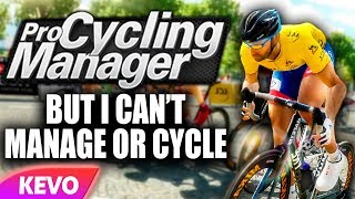 Pro Cycling Manager 2019 but I can't manage or cycle