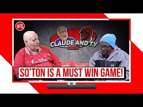 Southampton Is A MUST Win Game For Emery! | Claude & Ty Show
