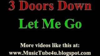 3 Doors Down - Let Me Go (lyrics & music)