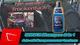 SONAX XTREME Shampoo 2in1 Auto trocknen ohne Trockentuch? Aurum Performance Waschhandschuh Kurztest