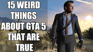 15 Weird Things About GTA 5 That Are True