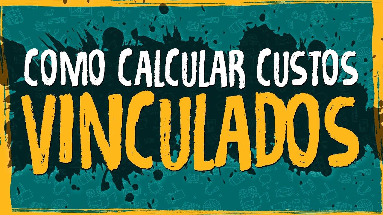 Como Calcular Custos Vinculados