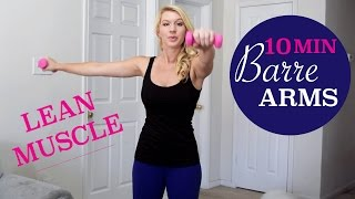 10 Min: Barre Arms Workout - Sculpt LEAN Muscle by SummerGirl Fitness