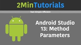 Android Studio Tutorials In 2 Minutes - 13 - Method Parameters