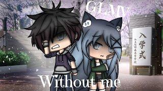 ~Without Me~ GLMV Gacha Life Music Video
