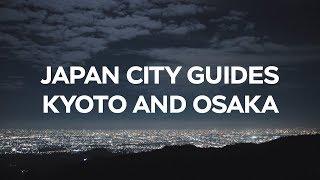 Japan City Guides: Kyoto And Osaka