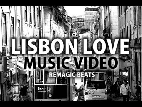 Remagic - Lisbon Love (Electro Music Video)