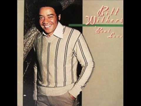 """All Because Of You"" by Bill Withers"
