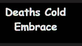 Deaths Cold Embrace