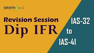 Revision Session Dip IFR ( IAS 32 FI to IAS 41 Agriculture ) Takshila Learning by ACCA Amit Kumar