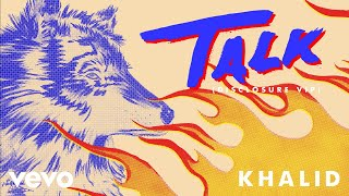 Khalid   Talk (Disclosure VIP (Audio))
