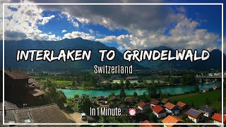 Interlaken to Grindelwald in only 1 Minute!