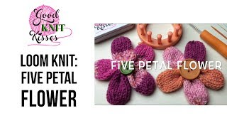 How To Loom Knit A Flower | Five Petal Flower Pattern By Denice Johnson