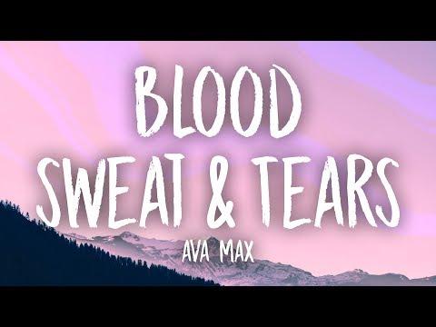 Ava Max - Blood, Sweat & Tears (Lyrics)
