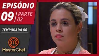 MASTERCHEF BRASIL (19/05/2019)   PARTE 2   EP 09   TEMP 06