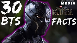 BLACK PANTHER 30 BEHIND THE SCENES FACTS YOU DON'T KNOW (no spoilers)