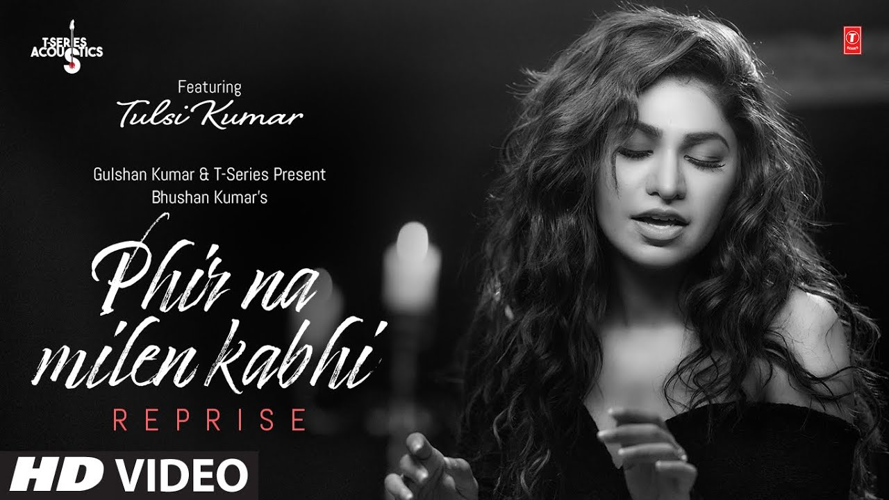 Phir Na Milen Kabhi Reprise lyrics song - Tulsi Kumar Lyrics