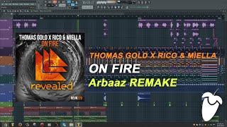 Thomas Gold x Rico & Miella - On Fire (Original Mix) (FL Studio Remake + FLP)