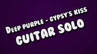 Deep purple - Gypsy's kiss Guitar Solo