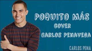 Carlos PenaVega   Poquito Más  Lyrics  Letra Official