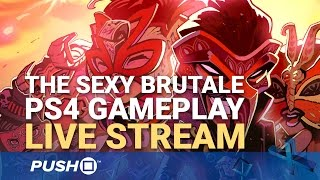 The Sexy Brutale | PS4 Gameplay | Live Stream