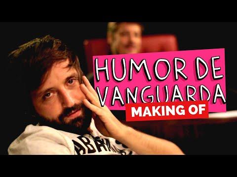 MAKING OF - HUMOR DE VANGUARDA