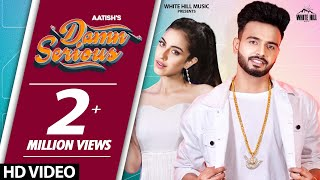 Damn Serious (Official Video) Aatish Feat. Samreen Kaur | New Punjabi Songs 2020 | White Hill Music