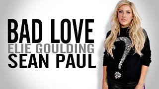 Sean Paul - Bad Love [Lyrics] (ft. Ellie Goulding)