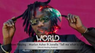 Marlon Asher ft. Janelle Phillip -Tell me what is life  (World Healing Riddim) '2017 Dancehall'