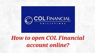 HOW TO OPEN COL FINANCIAL ACCOUNT ONLINE (STEP BY STEP)