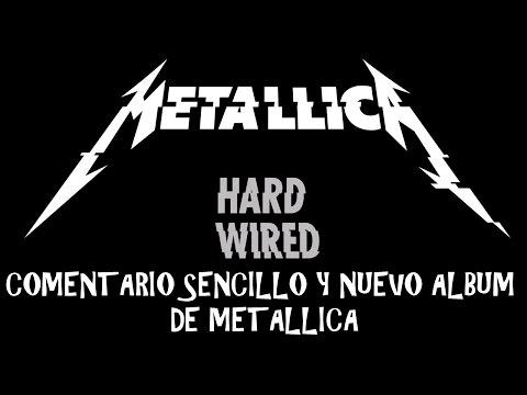 OPINIÓN NUEVO ALBUM Y CANCIÓN / METALLICA HARDWIRED... TO SELF-DESTRUCT