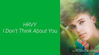 HRVY   I Don't Think About You (Lyrics)