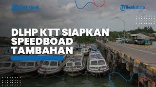 Antisipasi Lonjakan Penumpang saat Ramadan, DLHP KTT Bakal Siapkan Speedboat Tambahan