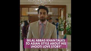 Pakistan's Bilal Abbas Khan talks about his 'Jhoothi Love Story'
