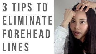 3 Great tips to eliminate/reduce/prevent wrinkle lines on forehead