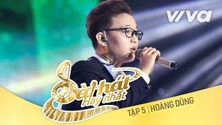 vi-anh-van-hoang-dung-tap-5-sing-my-song-bai-hat-hay-nhat-2016-official-