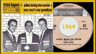 Trini Lopez - Jailer Bring Me Water '45 rpm'