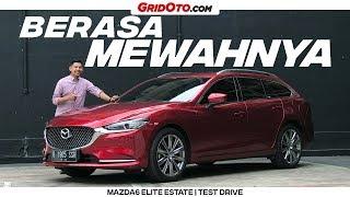 Tiga Poin yang Bikin Kenyamanan Mazda6 Elite Estate Membaik
