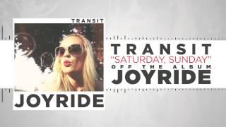 Transit - Saturday, Sunday