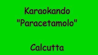 Karaoke Italiano   Paracetamolo   Calcutta ( Testo )