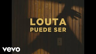 LOUTA   PUEDE SER (Official Video)