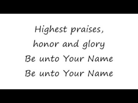 Be Unto Your Name - Youtube Lyric Video