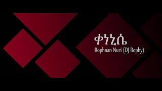 Rophnan Nuri (DJ Rophy) - Kenenise ቀነኒሴ Lyrics Video [4K] poster thumbnile