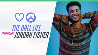 The Ball Life Featuring Jordan Fisher | 🧡 Overwatch