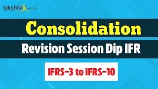 Revision Session Consolidation IFRS 3, IFRS 10 Takshila Learning by ACCA Amit Kumar