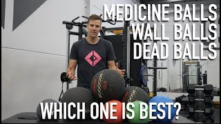 Medicine Balls, Wall Balls, Dead Balls, Whats The Difference?